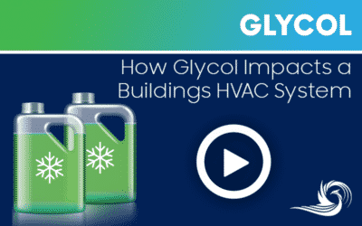 Glycol:  How Does it Impact My Buildings HVAC System?