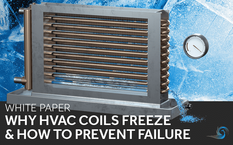 White Paper | Why HVAC Coils Freeze & How to Prevent Failure